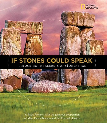 If Stones Could Speak By Aronson, Marc/ Pearson, Mike Parker (CON)
